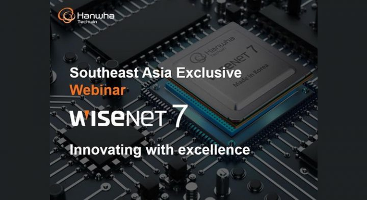 Hanwha Techwin Southeast Asia Exclusive Webinar